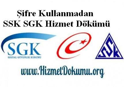 Şifre Kullanmadan SSK SGK Hizmet Dökümü